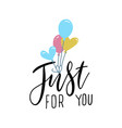 just for you - hand drawn lettering ink vector image vector image