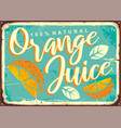 orange juice retro tin sign vector image vector image