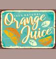 orange juice retro tin sign vector image