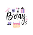 b-day lettering and cake with candlewith gift vector image