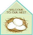 Welcome To Our Nest vector image vector image