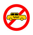 stop taxi ban yellow auto red prohibitory sign vector image vector image