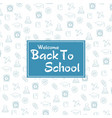 welcome back to schoo with seamless pattern vector image