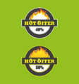 hot offer badge price and deal banner flame icon vector image