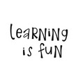 learning is fun lettering vector image