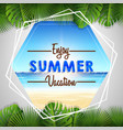 summer vacation with tropical beach vector image vector image