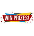 win prizes banner design vector image