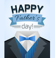 happy fathers day with mens suit vector image