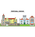 portugal cascais city skyline architecture vector image vector image