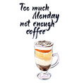 too much monday not enough coffee vector image vector image