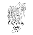 sketch of old street Old town cafe vector image