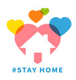 stay home colored hearts design vector image