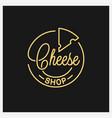 cheese shop logo round linear logo vector image vector image