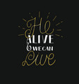 hand lettering he alive and we can live with rays vector image vector image
