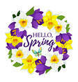 hello spring daffodil flowers floral poster vector image vector image