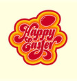 happy easter calligraphy inscription vector image vector image
