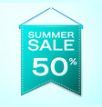 green pennant with inscription summer sale fifty vector image