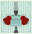 restaurant menu with fork and red roses vector image vector image