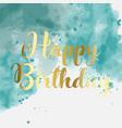 watercolor greeting card - happy birthday vector image vector image