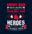 army dad t shirts design graphictypography vector image