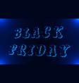 neon black friday sale inscription design vector image vector image