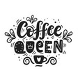 coffee queen logo badge hand drawn lettering vector image