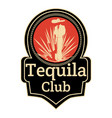 tequila lovers club badge emblem template vector image vector image