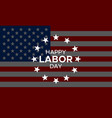 happy labor day banner or greeting card vector image