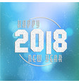 happy new year 2018 on bokeh background decorated vector image vector image
