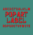 pop art label typeface retro font isolated vector image
