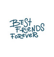 best friends forever - handwritten lettering vector image