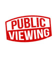 public viewing sign or stamp vector image