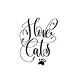 i love cats - hand lettering vector image