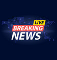 live breaking news headline in blue dotted world vector image vector image