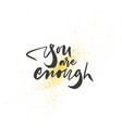 you are enough lettering vector image vector image