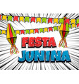 festa junina comic text pop art vector image