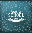 back to school typographic badge in blackboard vector image
