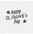 Happy St Patricks Day graphic and type Background vector image