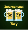 international beer day greeting card template with vector image vector image