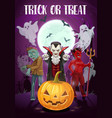trick or treat halloween holiday monsters vector image