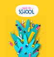back to school card fun kids papercut supplies vector image vector image