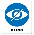 Blind sign in blue circle notice label Crossed vector image vector image