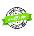available now label now green band sign vector image vector image