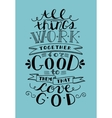 Bible lettering Everything goes for good to them vector image vector image