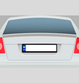 car back view with number plate vector image vector image