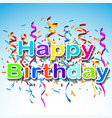 greeting card with a happy birthday with confetti vector image