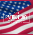 911 patriot day banner with blurred american flag vector image vector image