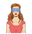 blindfolded girl pop art vector image