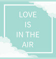 love is in air lettering text square line vector image