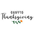 hand drawn happy thanksgiving quote as logo for vector image vector image